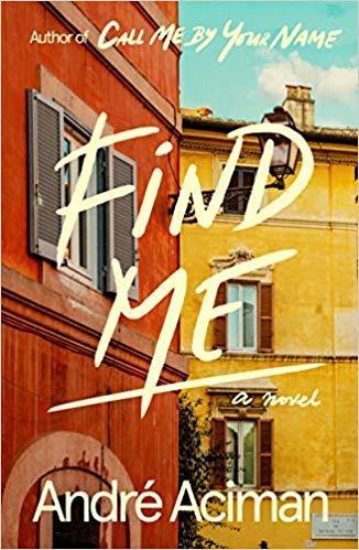 2. Andre Aciman - Find Me