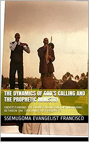 the dynamics of god's calling and the prophetic ministry
