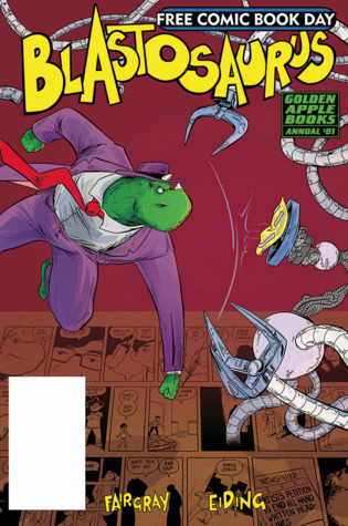Blastosaurus Annual #1 - Free Comic Book Day 2019