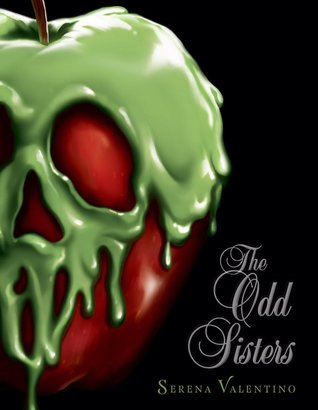 The Odd Sisters A Tale Of The Three Witches By Serena Valentino