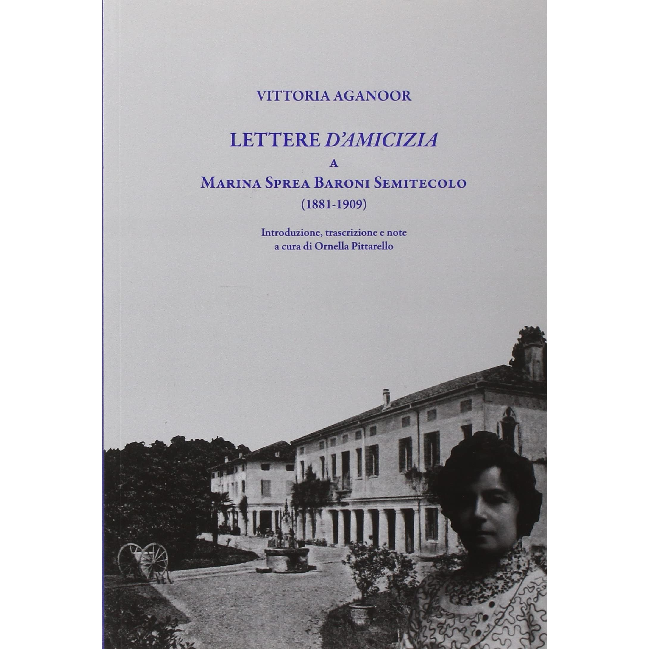 Lettere d'amicizia a Marina Sprea Baroni by Vittoria Aganoor