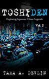 Toshiden: Exploring Japanese Urban Legends: Volume Two