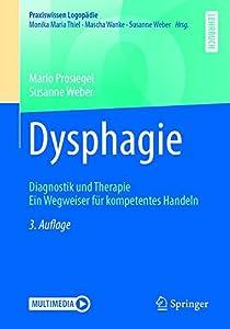 Dysphagie: Diagnostik und Therapie. Ein Wegweiser für kompetentes Handeln