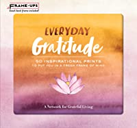Everyday Gratitude Frame-Ups: 50 Inspirational Prints to Put You in a Fresh Frame of Mind