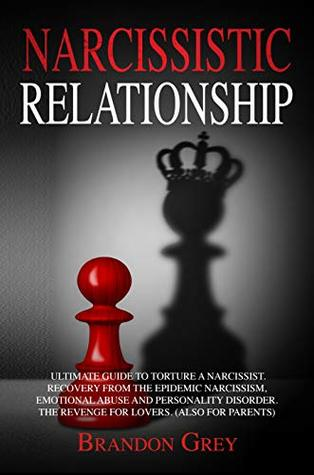 Narcissistic Relationship: Ultimate Guide to Torture a