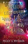 The Splendid and Extraordinary Life of Beautimus Potamus PLUS The Anam Glyphs
