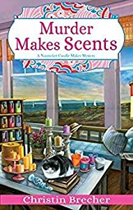Murder Makes Scents (Nantucket Candle Maker Mystery #2)