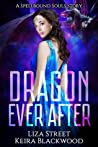 Dragon Ever After (Spellbound Shifters: Dragons Entwined, #4)