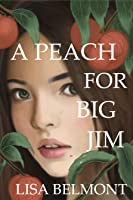 A Peach For Big Jim