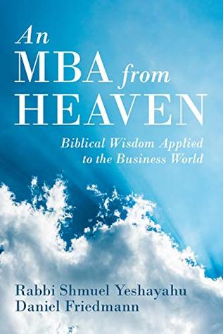 An MBA from Heaven by Rabbi Shmuel Yeshayahu