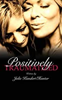 Positively Traumatized: Positively Traumatized Self-Discovery