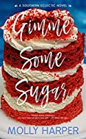 Gimme Some Sugar (Southern Eclectic, #3)