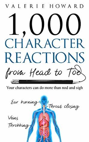 Character Reactions from Head to Toe by Valerie   Howard