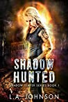Shadow Hunted: Book 1 of the Shadow Slayer Series