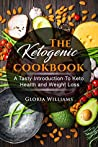 The ketogenic cookbook by Gloria Williams