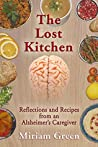The Lost Kitchen: Reflections and Recipes of An Alzheimer's Caregiver