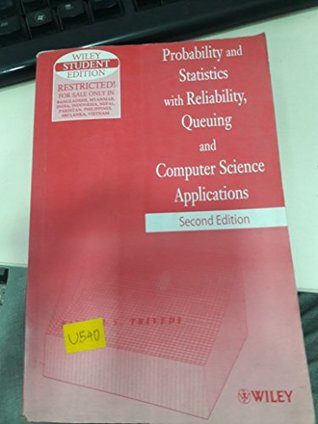 Probability and Statistics with Reliability Queuing and Computer Science Applications