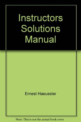 Instructors Solutions Manual: Introductory Mathematical Analysis for Business, Economics, and the Life and Social Sciences (Tenth Edition)