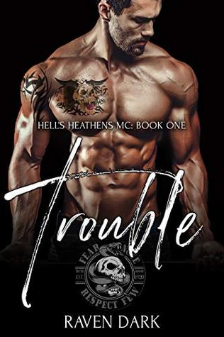 Trouble (Hell's Heathens MC, #1)