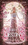 Court of Destiny (Forbidden Queen, #4)