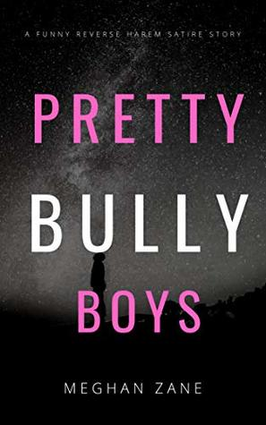 Pretty Bully Boys A Funny Reverse Harem Satire Short Story By
