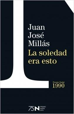 La soledad era esto by Juan José Millás