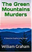 The Green Mountains Murders: A Detective Sophie Junot Novel