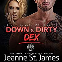 Down & Dirty: Dex (Dirty Angels MC, #8)