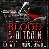 Blood & Bitcoin: Organized Crime (Criminal Delights, #4)
