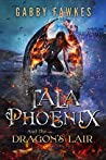 Tala Phoenix and the Dragon's Lair (Tala Phoenix #2)