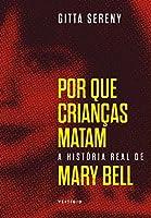 Por que crianças matam: A história de Mary Bell