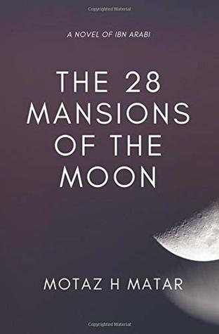 The 28 Mansions of the Moon by Motaz H Matar