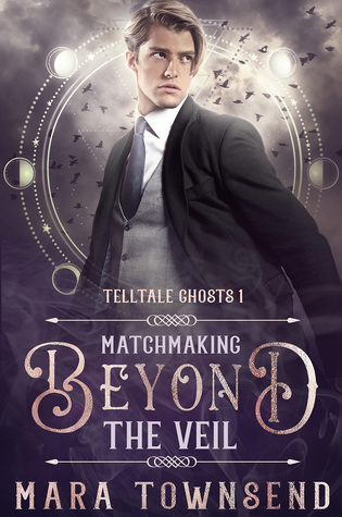 Matchmaking Beyond the Veil (Telltale Ghosts, #1)