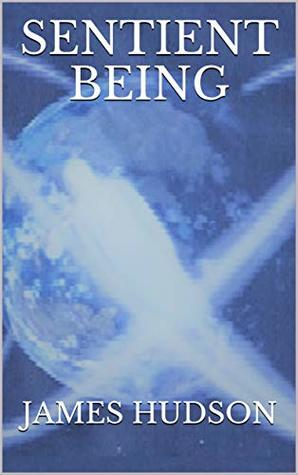 Sentient Being (The Sentient Chronicles Book 1)