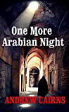 One More Arabian Night: Book II in The Witch's List Trilogy