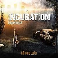 Incubation (Green Fields, #1)