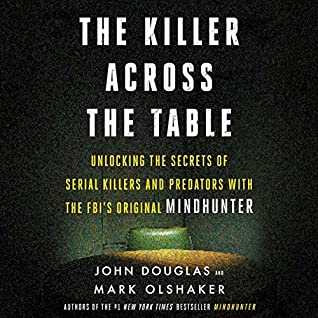 The Killer Across the Table by John Edward Douglas