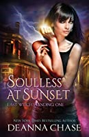 Soulless at Sunset (Last Witch Standing) (Volume 1)