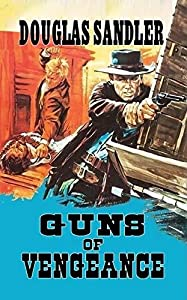 Guns of Vengeance: South of the Border: A Western Adventure