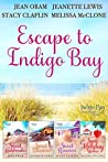 Escape to Indigo Bay: Four Sweet Beach Reads (Indigo Bay Sweet Romance Series, #2, 4, 6.4, 11)