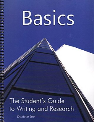 Basics: The Student's Guide to Writing and Research