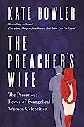 The Preacher's Wife: The Precarious Power of Evangelical Women Celebrities
