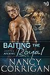Baiting the Royal: Royal Shifters (Mainstream Fiction version) (Shifter World®: Shifter Affairs Book 3)