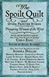 The Spoilt Quilt and Other Frontier Stories: Pioneering Women of the West