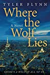 Where the Wolf Lies by Tyler   Flynn