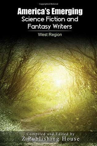 America's Emerging Science Fiction and Fantasy Writers: West Region