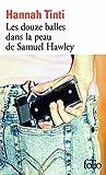 Les douze balles dans la peau de Samuel Hawley (Folio)