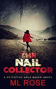 The Nail Collector (Detective Arla Baker, #4)