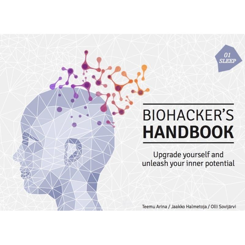 Biohacker's Handbook Upgrade yourself and unleash your inner