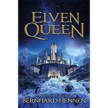 Elven Queen (The Saga of the Elven, #3) by Bernhard Hennen